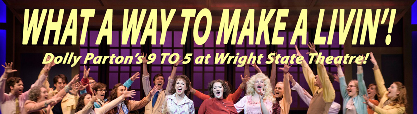Purchase tickets to wright state new play 9 to 5 the original dolly parton smash hit