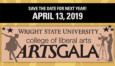 Wright State University College of Liberal Arts Arts Gala: Save the date April 13, 2019
