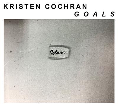 Kristen Cochran - Goals